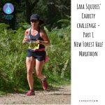 Lara Squires' Charity Challenge -Part 1 New Forest Half Marathon
